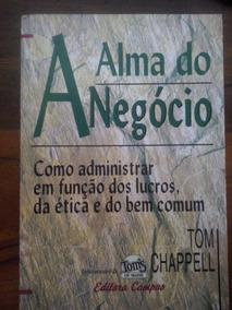 A Alma Do Negócio - Livro De Administração