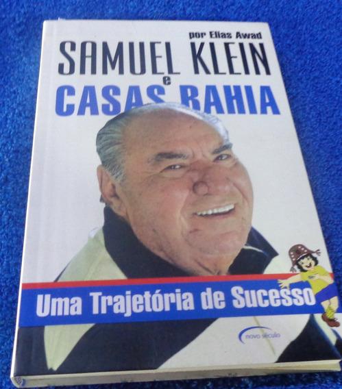 Samule Klein E Casas Bahia/ Uma Trajetoria De Sussesso