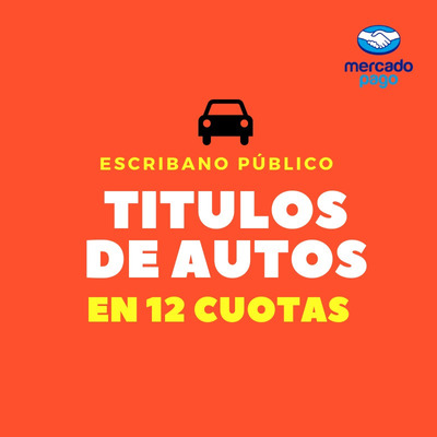 Escribano Público - Títulos De Autos Hasta En 12 Cuotas