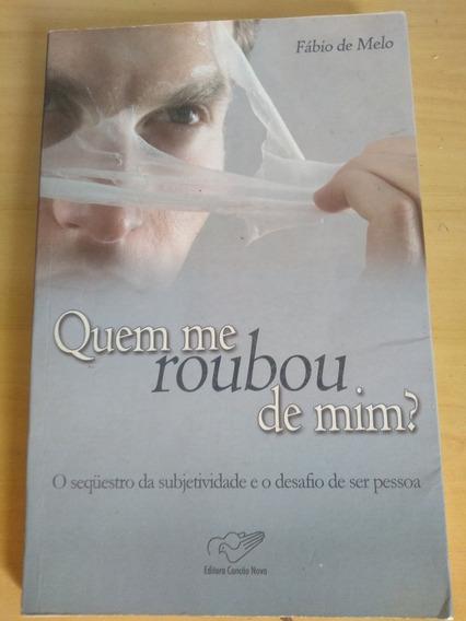 Livro Quem Me Roubou De Mim?