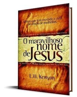O Maravilhoso Nome De Jesus / E.w.kenyon