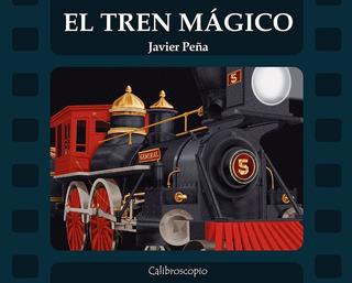 El Tren Mágico - Javier Peña