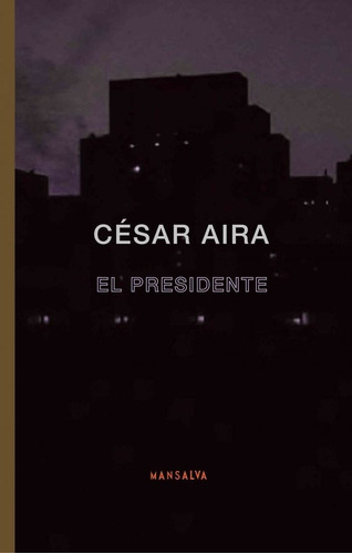 Imagen 1 de 2 de El Presidente - César Aira - Mansalva - Lu Reads