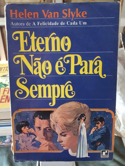 Livro Eterno Não É Para Sempre Helen Van Slyke 3ª Ediça Raro