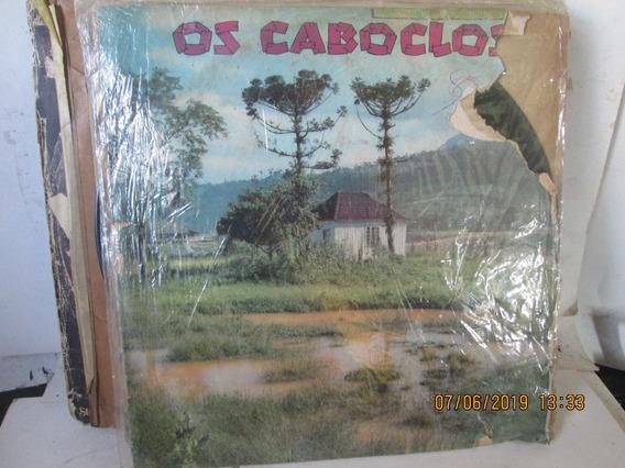 Lp Os Caboclos Pedrao E Ze Campina Clp 9.170ano 1973
