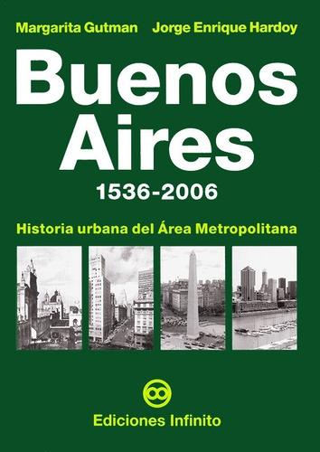 Imagen 1 de 1 de Buenos Aires 1536-2006 // Margarita Gutman