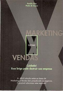 Marketing Versus Vendas: Cuidado! Essa B Sina, Amalia / Sou