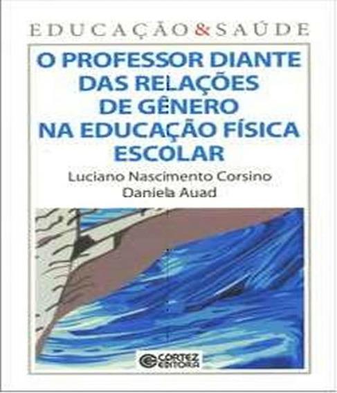 Professor Diante Das Relacoes De Genero Na Educacao Fisica E
