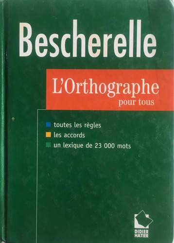 Bescherelle. Lortographe Pour Tous. Ortografía Del Francés.
