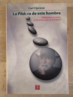 La Píldora De Este Hombre, Carl Djerassi