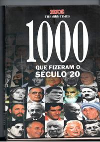1000 Que Fizeram O Século 20