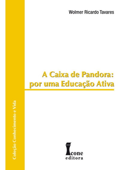 A Caixa De Pandora: Por Uma Educação Ativa