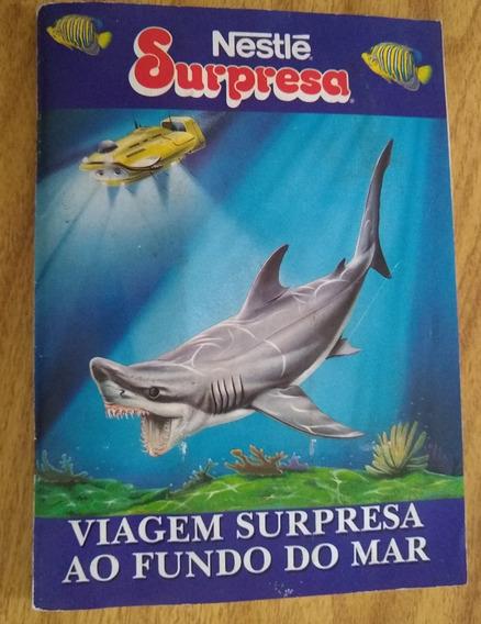Álbum Figurinha Nest Surpresa Viagem Fundo Do Mar (faltam 6)