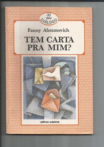 Livro: Tem Carta Pra Mim? - Série Diálogo - Fanny Abramovich