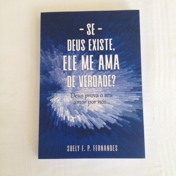 Livro Se Deus Existe, Ele Me Ama De Verdade? Estudospráticos