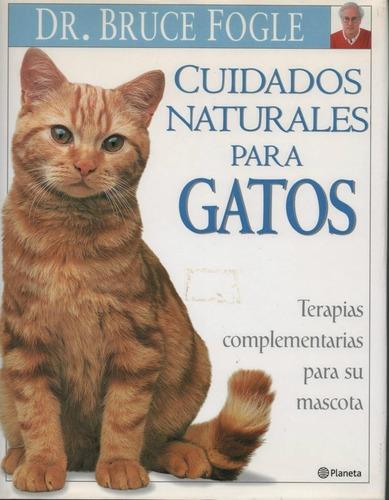 Imagen 1 de 1 de Libro Cuidados Naturales Para Gatos - Doctor Bruce Fogle