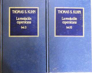 La Revolución Copernicana Thomas S. Kuhn 2 Tomos