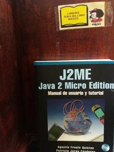 Imagen 1 de 10 de J2me - Java 2 Micro Edition - Agustin Froufe - Manual Java