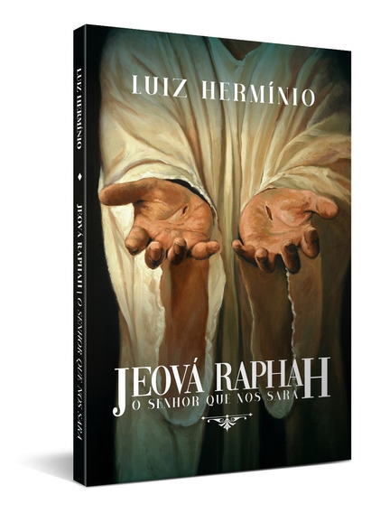 Livro - Jeová Raphah - O Senhor Que Nos Sara
