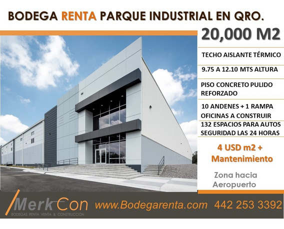 Bodega Renta 20,000 M2 Parque Industrial Rumbo Aeropuerto, Qro., Qro., México