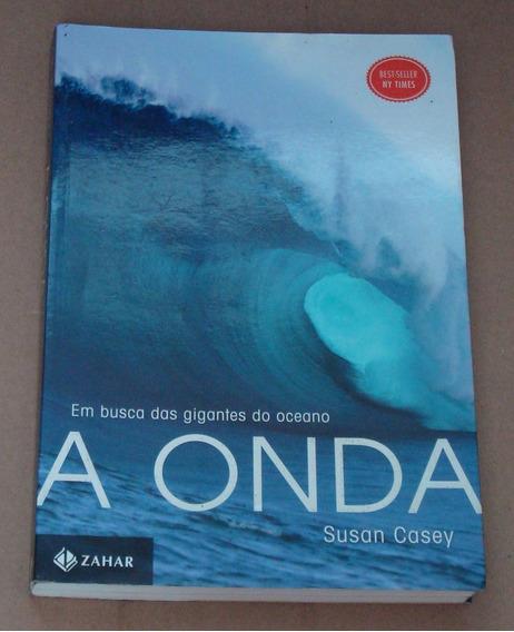 A Onda Susan Casey Em Busca Das Gigantes Do Oceano Livro