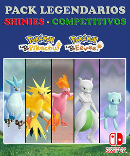 Pack Legendarios Shiny Competitivos - Pokémon Lets Go Switch