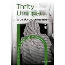 A Distancia Entre Nós Thrity Umrigar