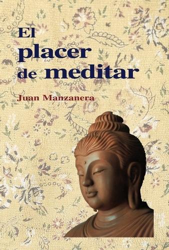 Imagen 1 de 3 de El Placer De Meditar, Juan Manzanera, Dharma