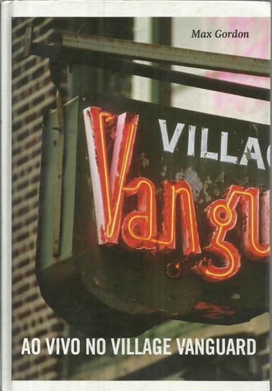 Livro Ao Vivo No Village Vanguard Max Gordon Ano 2006