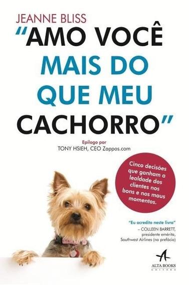 Livro Amo Você Mais Do Que Meu Cachorro