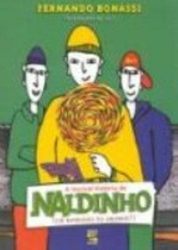 Naldinho (um Bandidão Ou Um Anjinho) - Fernando Bonassi