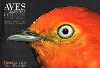 Aves Argentina Retratos Y Reflexiones Tito Y Narosky Esp Eng