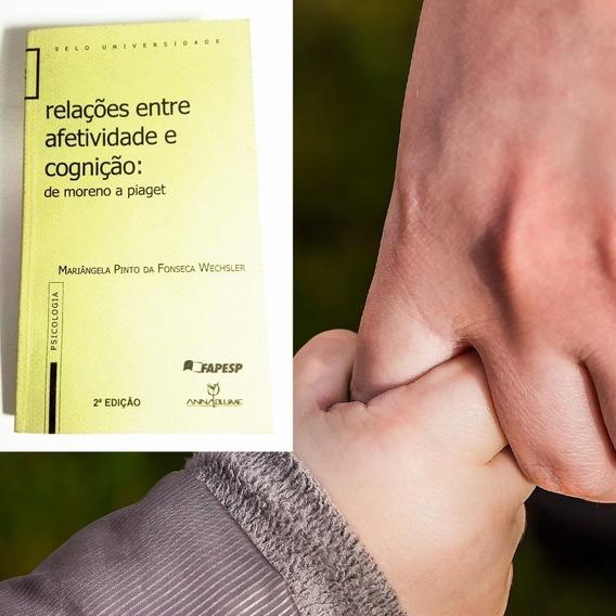 Relações Afetividade Cognição - Mariângela P. F. Wechsler