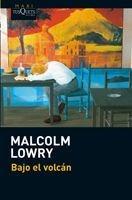 Bajo El Volcán De Malcolm Lowry - Tusquets