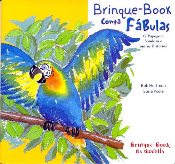 Brinque-book Conta Fábulas- O Papagaio Bondoso E Outras Hist