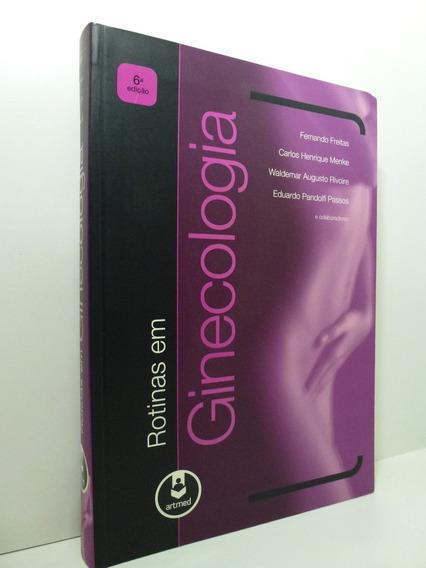 Rotinas Em Ginecologia - 6ª Edição, 2011