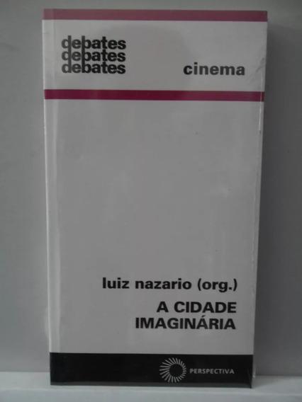Debates Cinema 302 - A Cidade Imaginária - Luiz Nazario