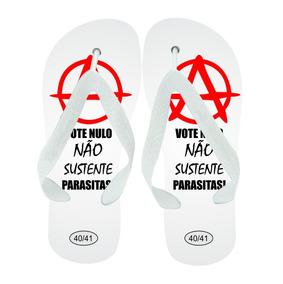 Chinelo Voto Nulo Não Sustente Parasitas!
