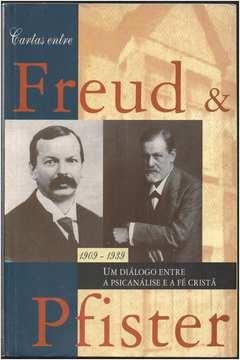 Cartas Entre Freud E Pfister