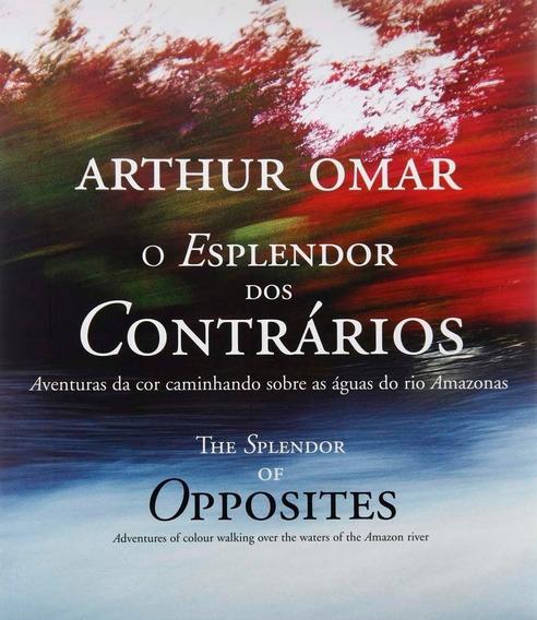 O Esplendor Dos Contrários Livro Arthur Omar Frete Grátis