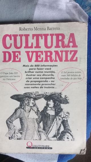 Cultura De Verniz - Roberto Menna Barreto