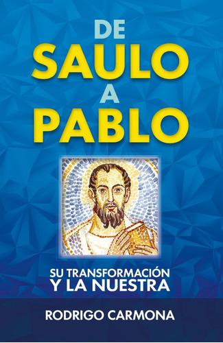 De Saulo A Pablo
