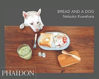 Bread And A Dog (ingles) (rustica) - Kuwahara Natsuko (pape