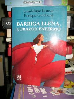 Barriga Llena,corazon Enfermo Guadalupe Loaeza