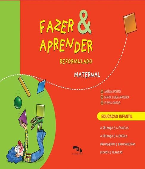 Fazer E Aprender - Reformulado - Maternal - Educacao Infanti