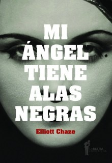 Mi Angel Tiene Alas Negras, Chaze, Ed. Bestia Equilátera
