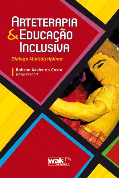 Arteterapia E Educação Inclusiva - Diálogo Multidisciplinar