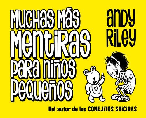 Muchas Más Mentiras Para Niños Pequeños. Andy Riley