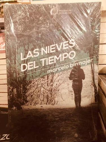 Las Nieves Del Tiempo - Marcelo Birmajer - Policiales