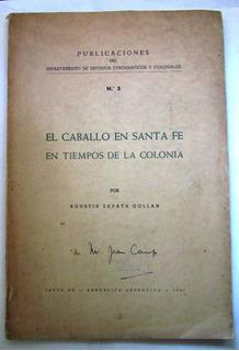 El Caballo En Santa Fe En Tiempos De La Colonia 1947 Gollan